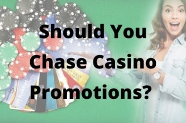 Should You Chase Casino Promotions